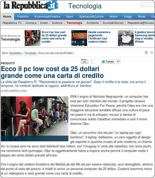 http://www.repubblica.it/tecnologia/2012/01/08/news/ecco_il_pc_low_cost_da_25_dollari_grande_come_una_carta_di_credito-27751511/