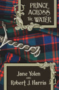 http://www.barnesandnoble.com/w/prince-across-the-water-jane-yolen/1102545629?ean=9781504021555