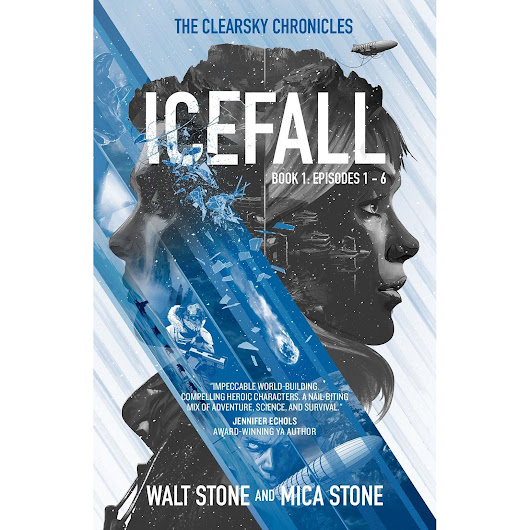 Icefall: Episodes 1 - 6 (The Clearsky Chronicles, #1) by Walt Stone — Reviews, Discussion, Bookclubs, Lists