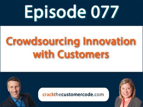 077: Crowdsourcing Innovation with Customers
