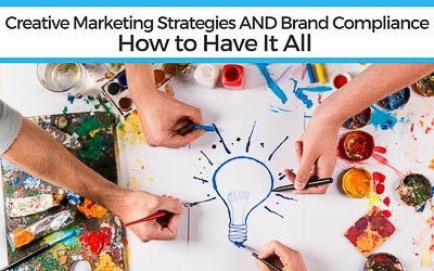 Creative Marketing Strategies AND Brand Compliance: How to Have It All