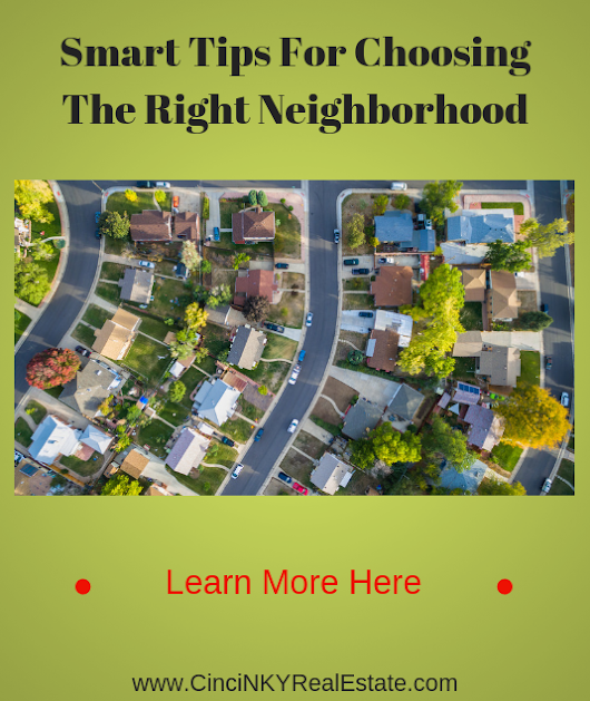 Tips For Choosing The Right Neighborhood
