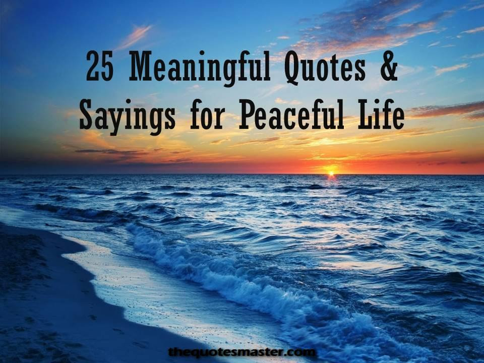 25 Meaningful Quotes Sayings For Peaceful Life