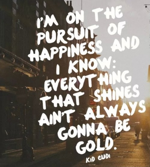 Cudi Quote Pursuit Of Happiness Quote Number 597074 Picture Quotes
