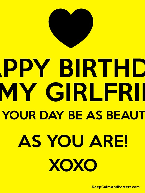 Happy Birthday To My Girlfriend May Your Day Be As Beautiful As You