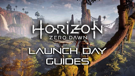 Horizon Zero Dawn Launch: Leveling Up Guide, Collectibles Guide & More