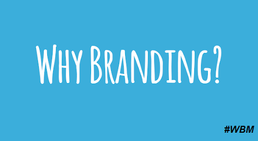 Why Branding is important? | A Global Content, Digital & Branding Agency