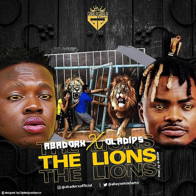 [Music] Abadorx Ft. Oladips – The Lions