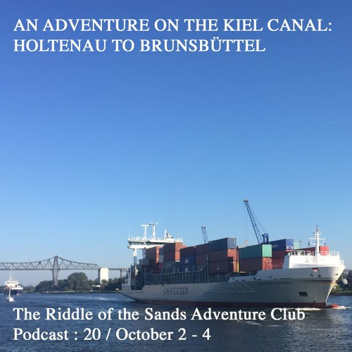 The Riddle of the Sands Adventure Club Podcast 20: An Adventure on the Kiel Canal by rotscarruthers