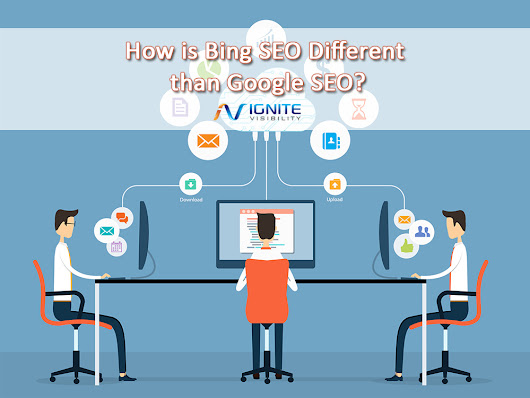 How is Bing SEO Different than Google SEO? - Ignite Visibility