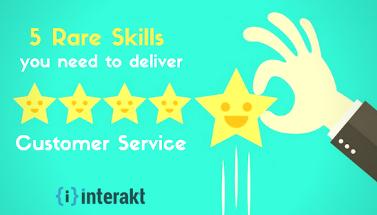 5 Rare Customer Service Skills you absolutely need to deliver 5-Star Support