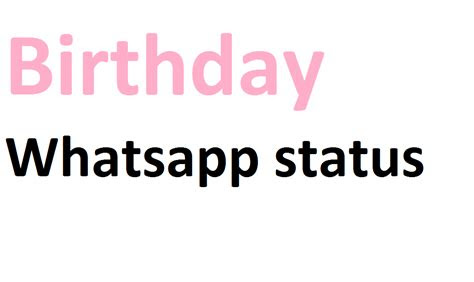 happy birthday status  whatsapp whatsapp status