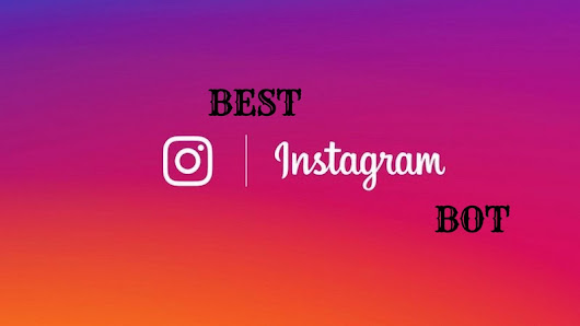 Best Instagram Bot & Liker in 2017 - Use Automation for More Followers