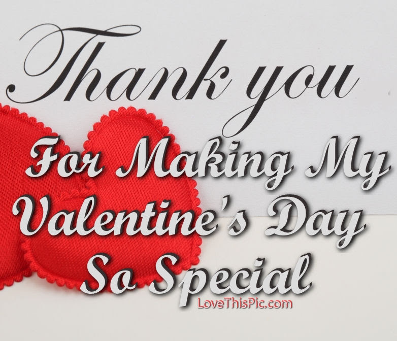 Thank You For Making My Valentines Day So Special Pictures Photos