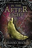 In the Afterlight (The Darkest Minds Series #3)