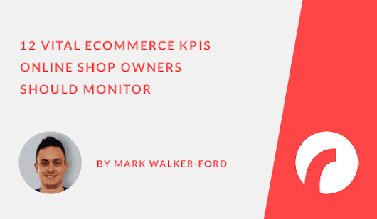 12 Vital Ecommerce KPIs to Monitor - Infographic