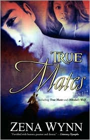 True Mates (True Mates Series #1) by Zena Wynn: Book Cover