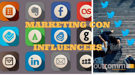 Marketing con influencers - Outcomm - eCommerce Solutions