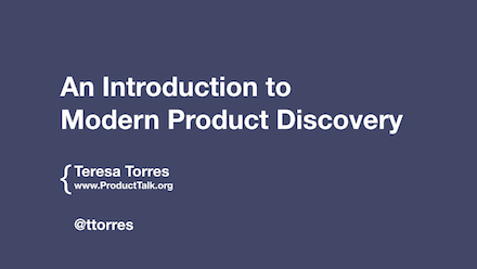 The Evolution of Modern Product Discovery - Product Talk