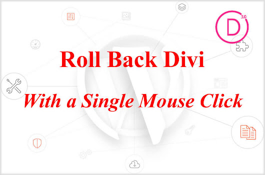 Divi Rollback - Roll Back Divi with a single mouse click
