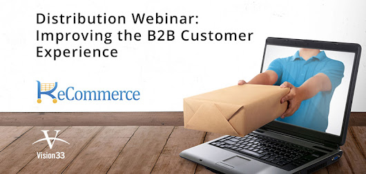 Distribution Webinar: Improving the B2B Customer Experience