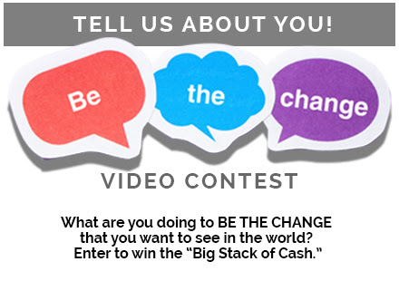 Be the Change Video Contest