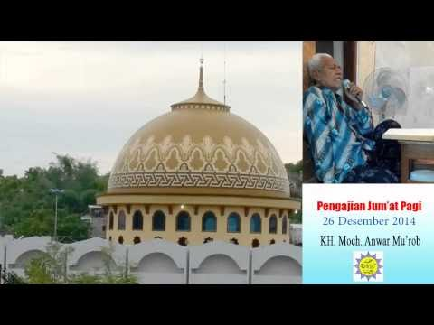Pengajian Jum'at Pagi, KH. Moch. Anwar Mu'rob, 26 Des. 2014 Pondok Karan...
