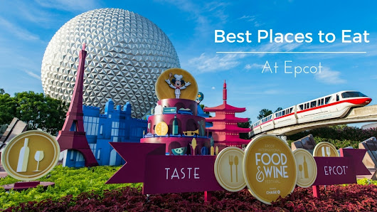 Best Places To Eat At Epcot - Pretty Extraordinary
