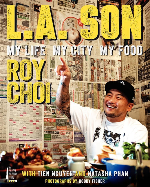 Review: L.A. Son: My Life, My City, My Food by Roy Choi