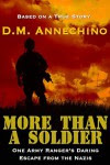 More Than a Soldier: One Army Ranger's Daring Escape From the Nazis - Steve DiMarco, D.M. Annechino