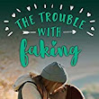 The Trouble with Faking(Trouble Series Sweet Romance Book 3) by Rochelle Morgan