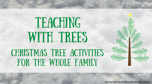 Christmas Tree Activities for the Whole Family | Babies to Bookworms