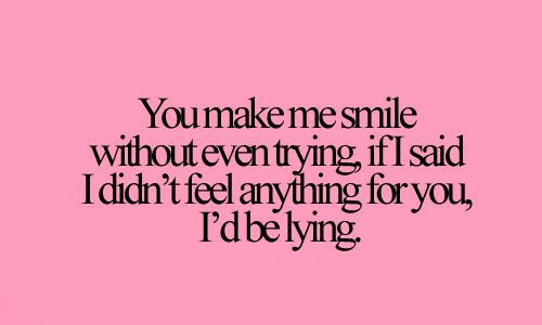 You Make Me Smile Quotes For Him