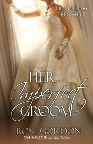 Her Imperfect Groom: Groom Series, BOOK 4 (Volume 4) by Rose Gordon