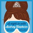 Book Review: A Night in With Audrey Hepburn by Lucy Holliday (Libby Lomax #1)