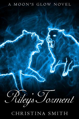 Riley's Torment, (A Moon's Glow Novel #2)