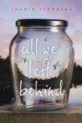 Title: All We Left Behind, Author: Ingrid Sundberg