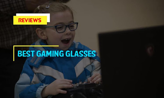 Top 10 Best Gaming Glasses in 2018 Reviews - BestSelectedProducts