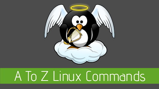 The Ultimate A To Z List of Linux Commands | Linux Command Line Reference