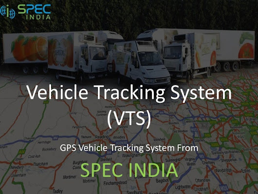 Vehicle Tracking System – GPS Fleet Tracking System | SPEC INDIA