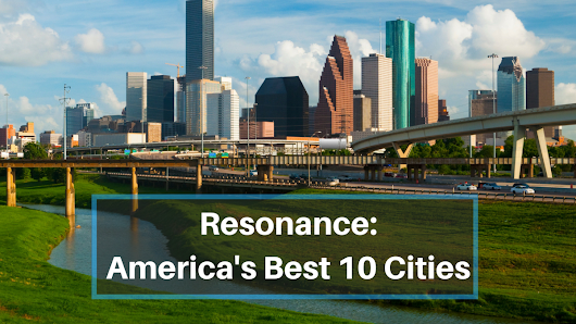Resonance Consultancy: Houston among best cities in America, world - Houston Business Journal