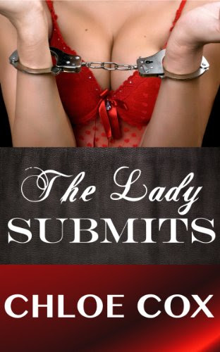 The Lady Submits (Erotic Romance Novelette) (BDSM Bacchanal) by Chloe Cox