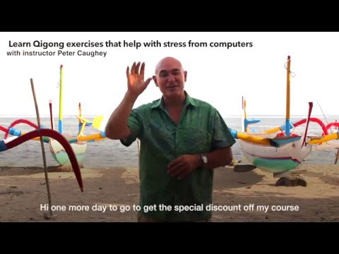 Last day special offer: Qigong course that helps with stress from computers