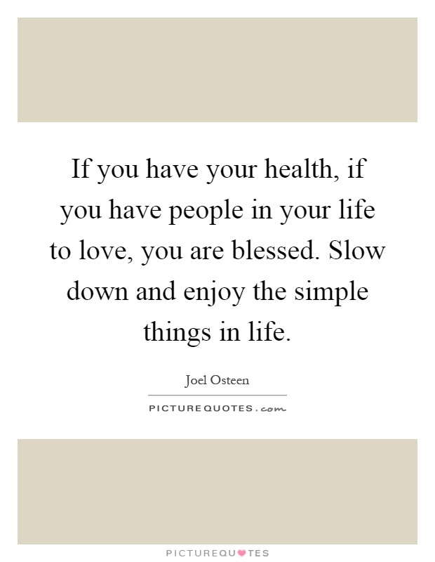 If You Have Your Health If You Have People In Your Life To