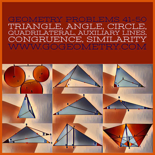 Geometric Art: Problems 41-50, Triangle, Angles, Circle, Quadrilateral, Congruence, Similarity, Auxiliary Lines, Typography, iPad Apps.