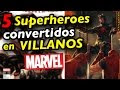 5 HEROES de #Marvel convertidos a VILLANOS