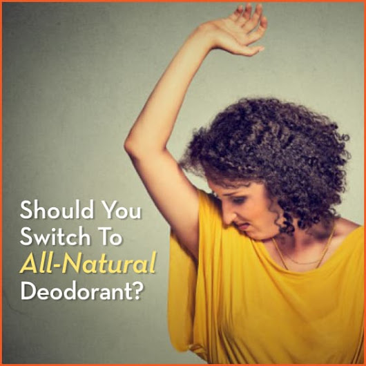 Should You Switch To All-Natural Deodorant? - Get Healthy U