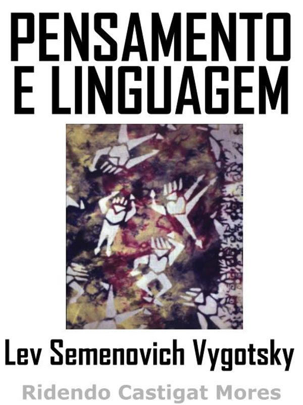 Pensamento E Linguagem Lev Semenovich Vygotsky