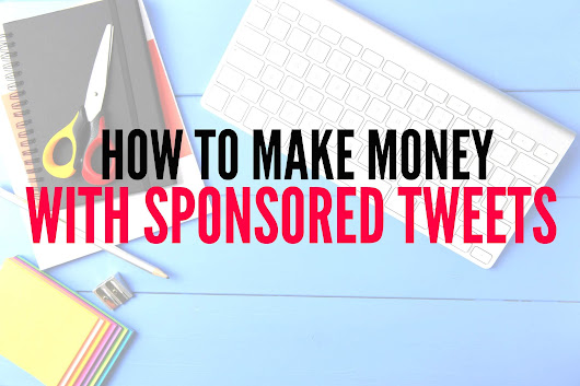 How to Make Money with Sponsored Tweets - Busy Blogging Mom
