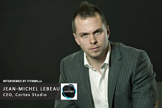 Interview with Jean-Michel Lebeau - Founder & CEO, Cortex Studio - IT Firms
